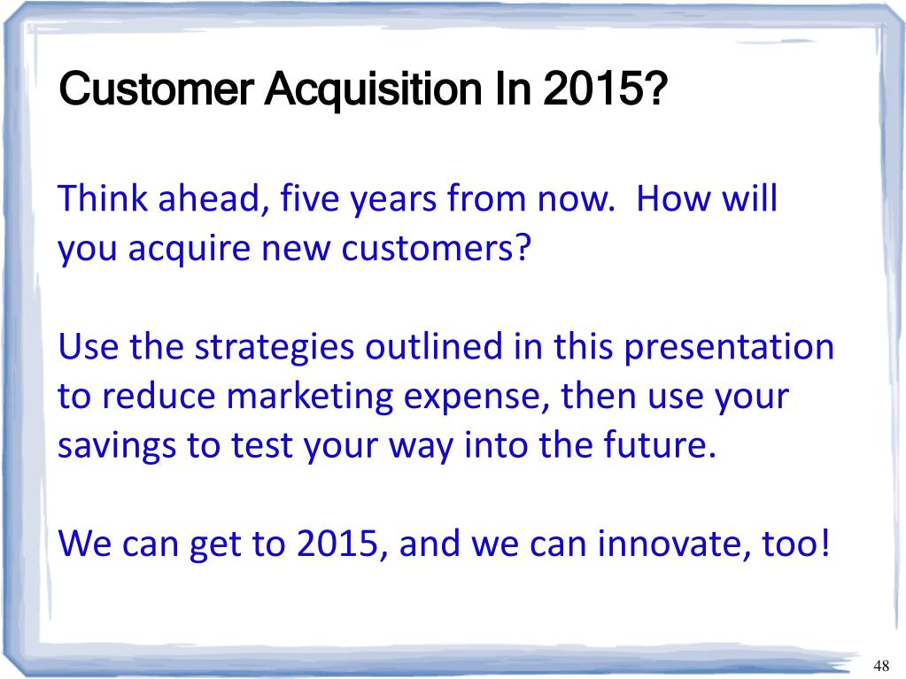 Customer Acquisition In 2015?