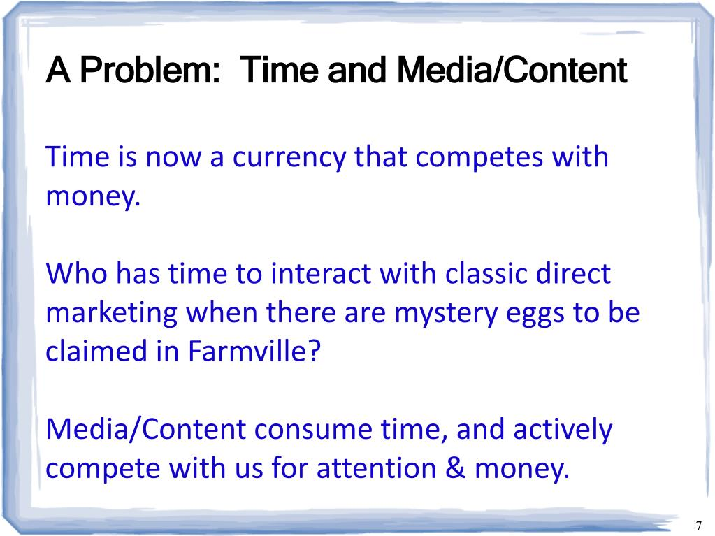 A Problem:  Time and Media/Content