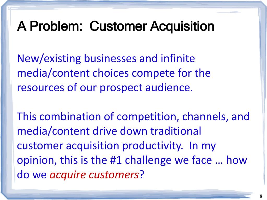 A Problem:  Customer Acquisition