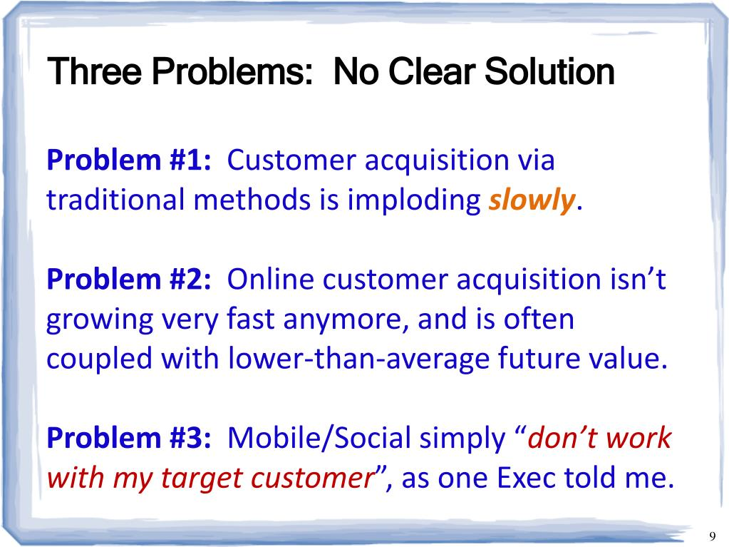 Three Problems:  No Clear Solution
