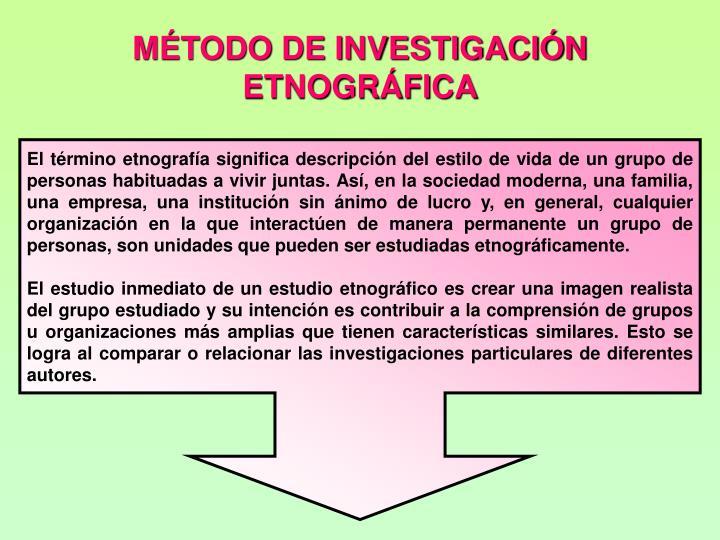 MTODO DE INVESTIGACIN ETNOGRFICA