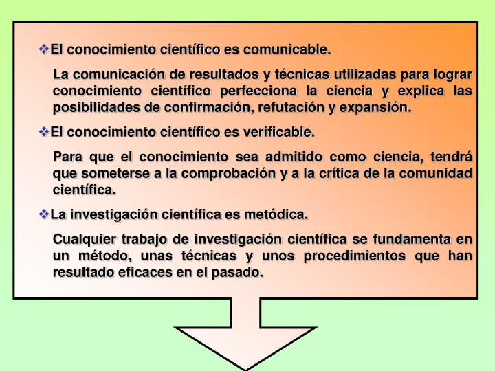El conocimiento cientfico es comunicable.