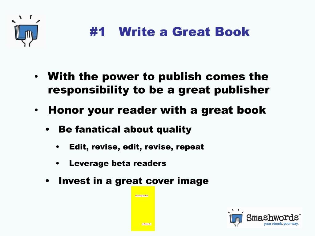 #1   Write a Great Book