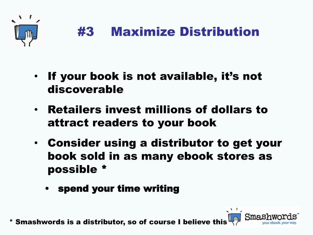 #3    Maximize Distribution