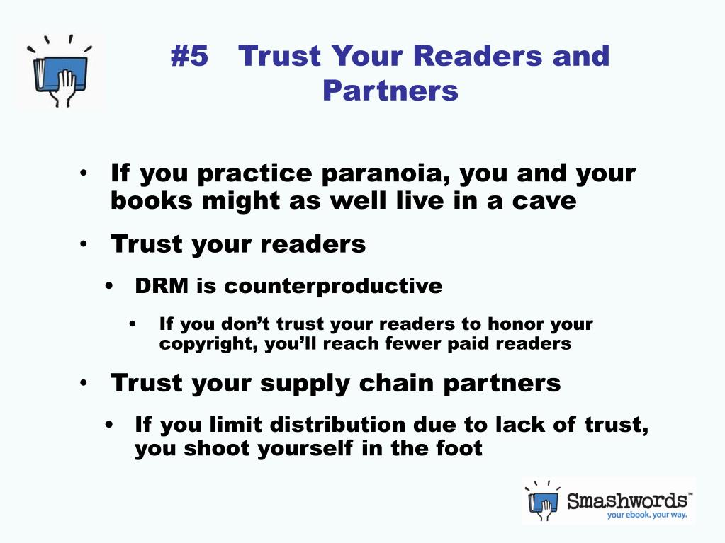 #5   Trust Your Readers and Partners