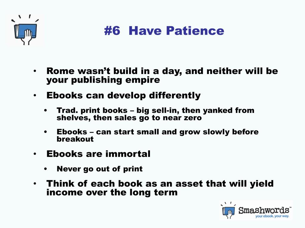 #6  Have Patience