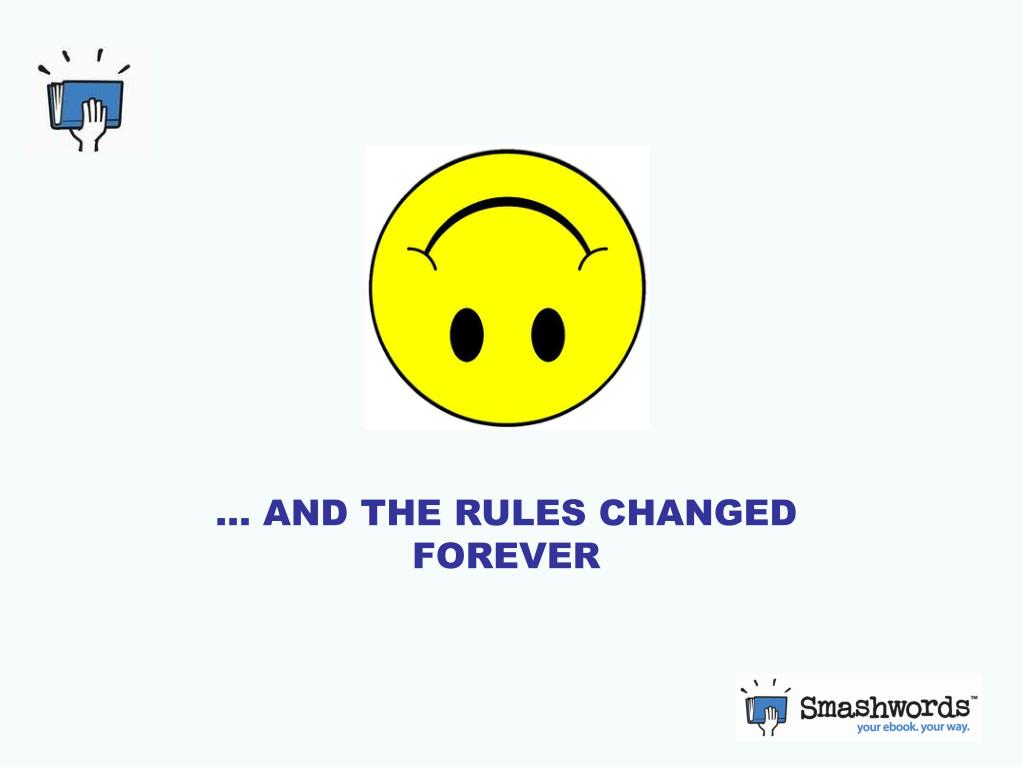 … AND THE RULES CHANGED FOREVER
