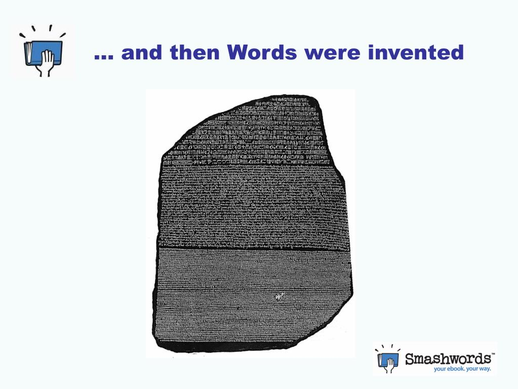 … and then Words were invented