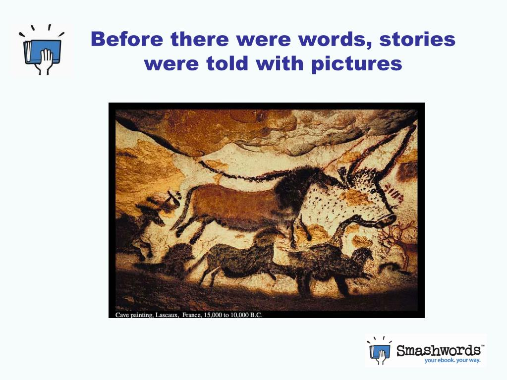 Before there were words, stories were told with pictures