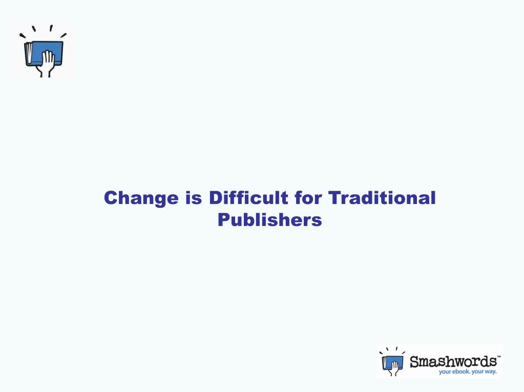 Change is Difficult for Traditional Publishers