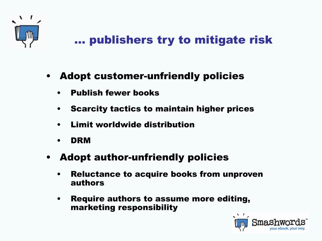 … publishers try to mitigate risk
