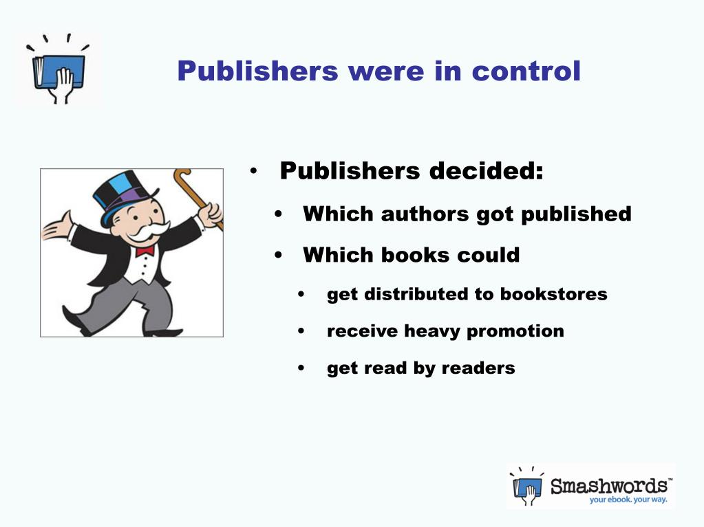 Publishers were in control