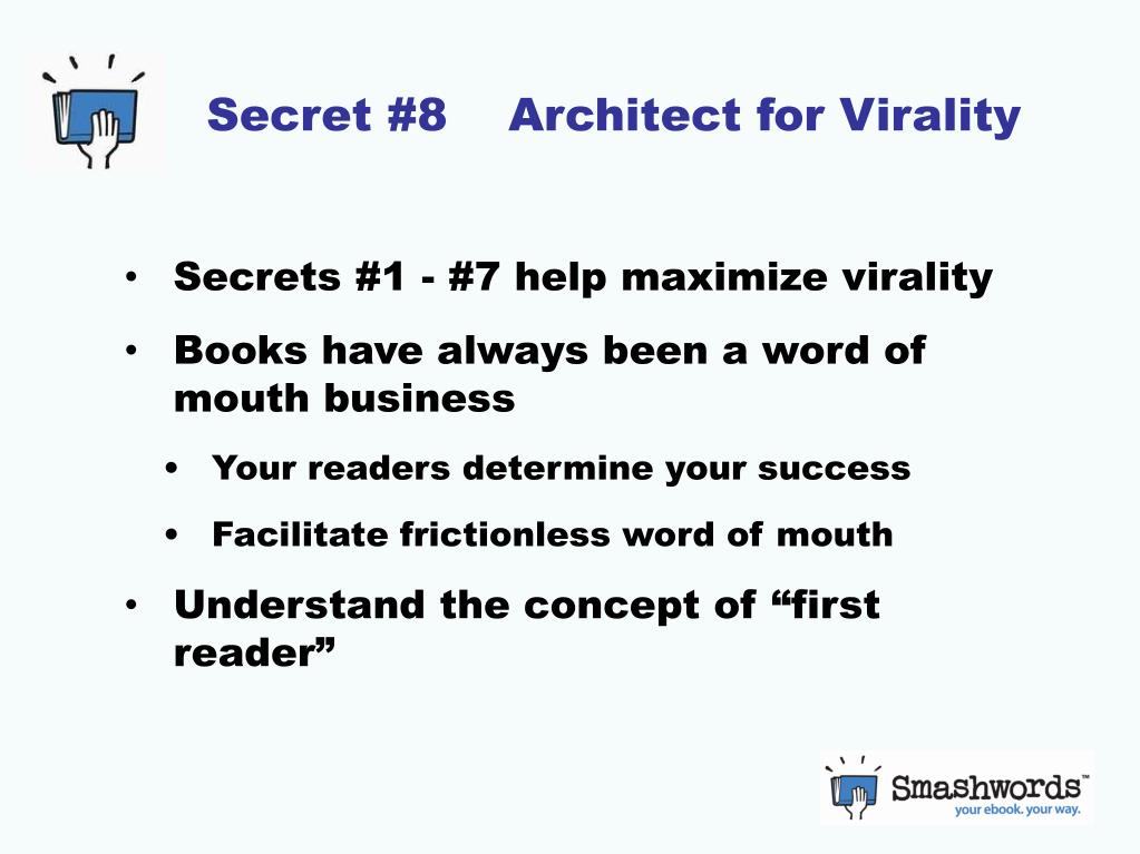 Secret #8    Architect for Virality