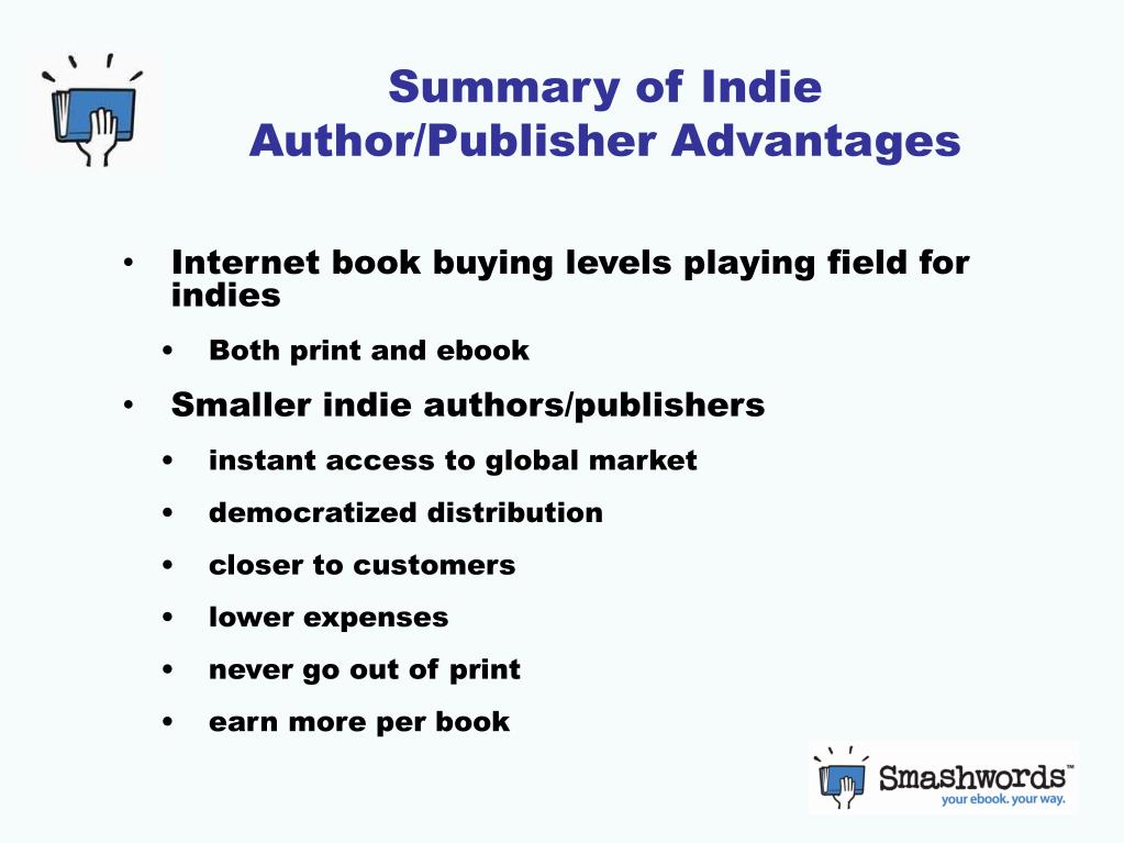 Summary of Indie Author/Publisher Advantages