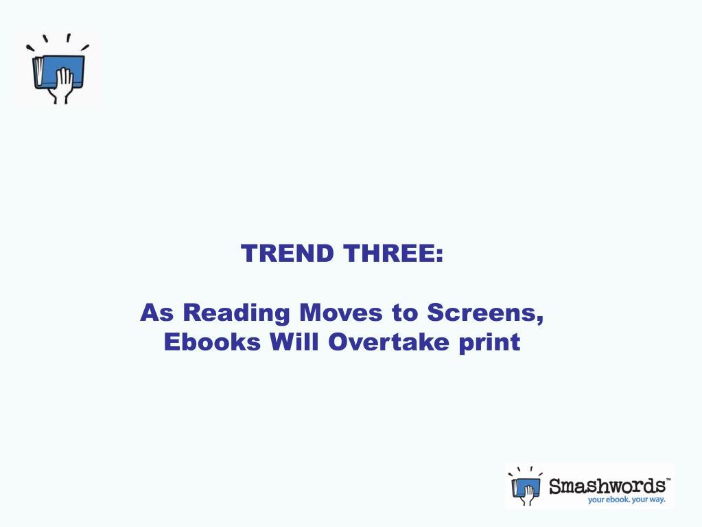 TREND THREE: