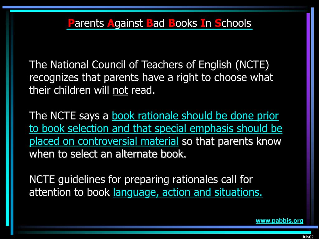 The National Council of Teachers of English (NCTE) recognizes that parents have a right to choose what their children will