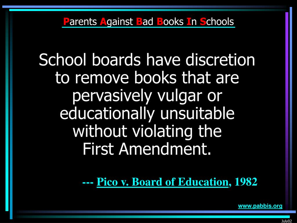 School boards have discretion to remove books that are pervasively vulgar or educationally unsuitable without violating the         First Amendment.