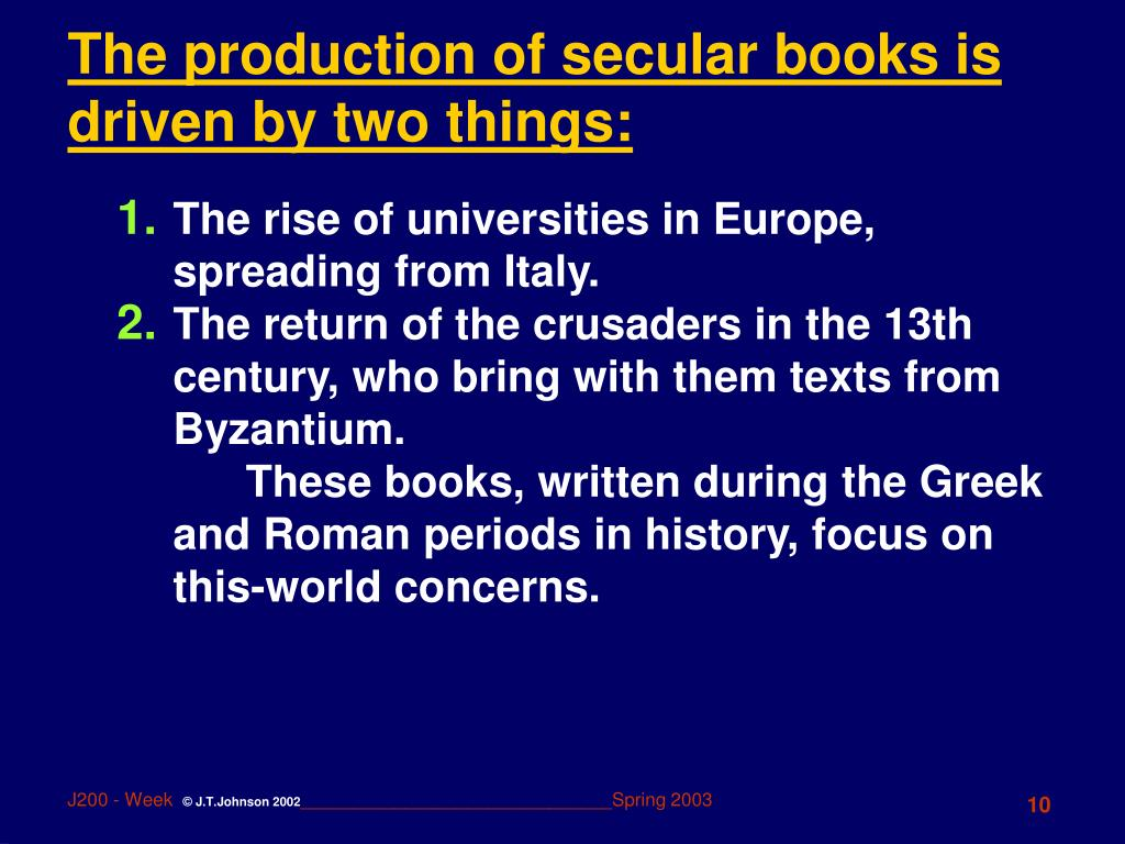 The production of secular books is driven by two things: