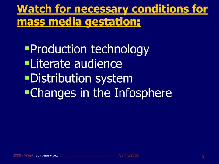 Watch for necessary conditions for mass media gestation