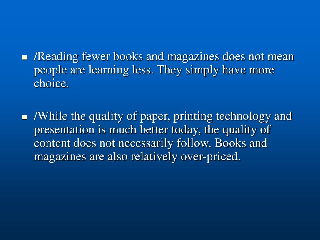/Reading fewer books and magazines does not mean people are learning less. They simply have more choice.