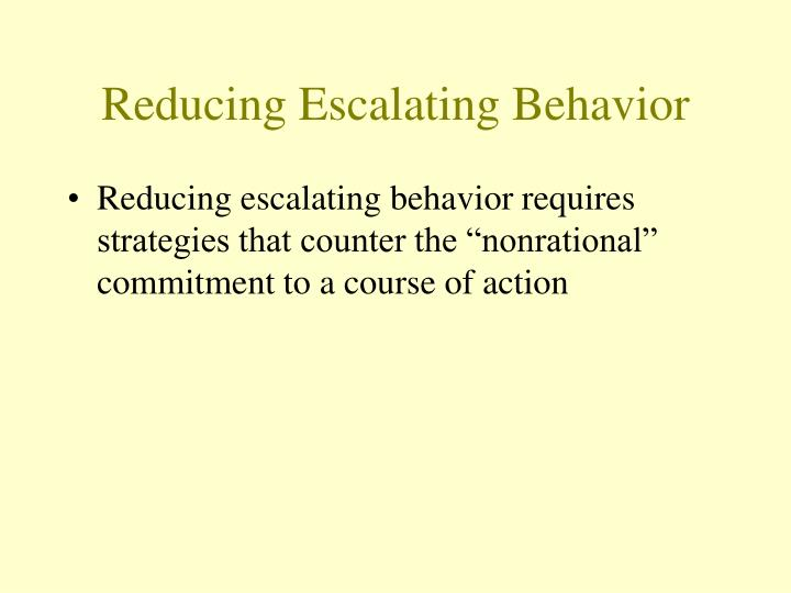 Reducing Escalating Behavior