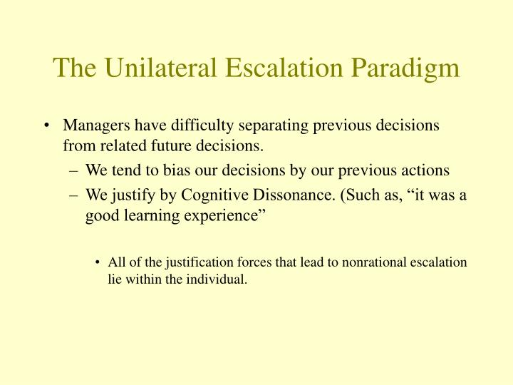 The Unilateral Escalation Paradigm