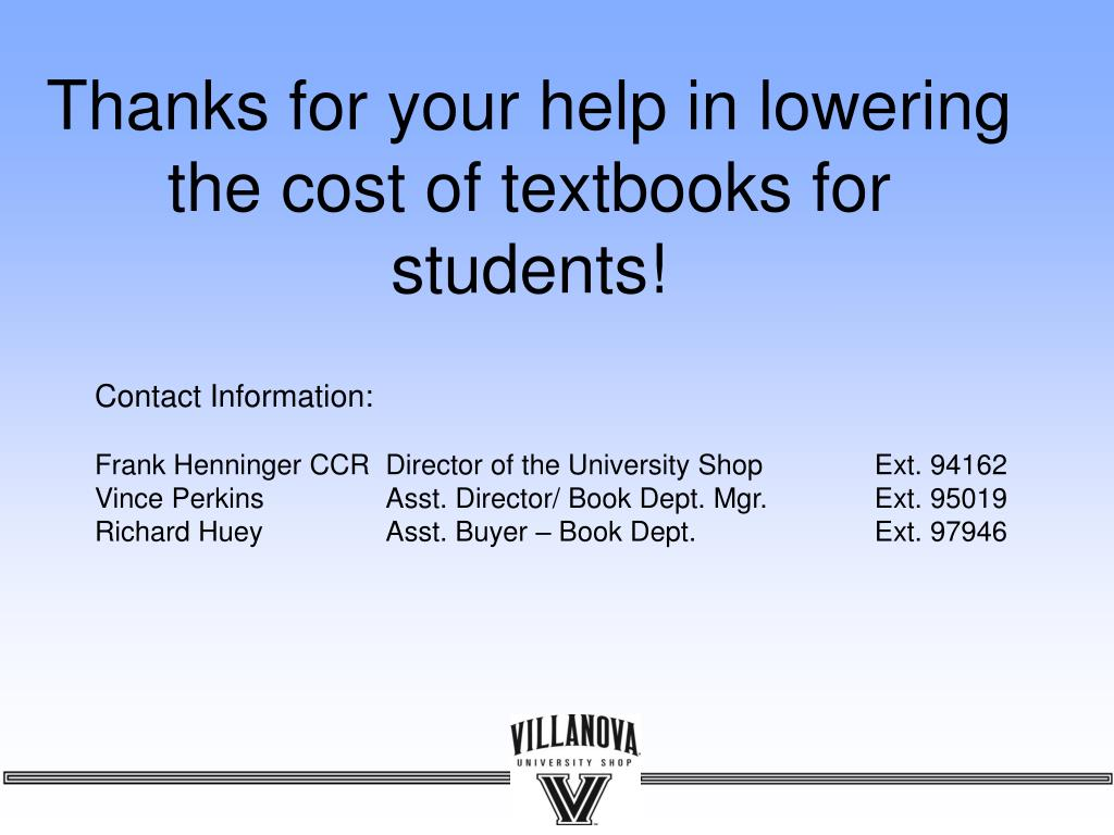 Thanks for your help in lowering the cost of textbooks for students!