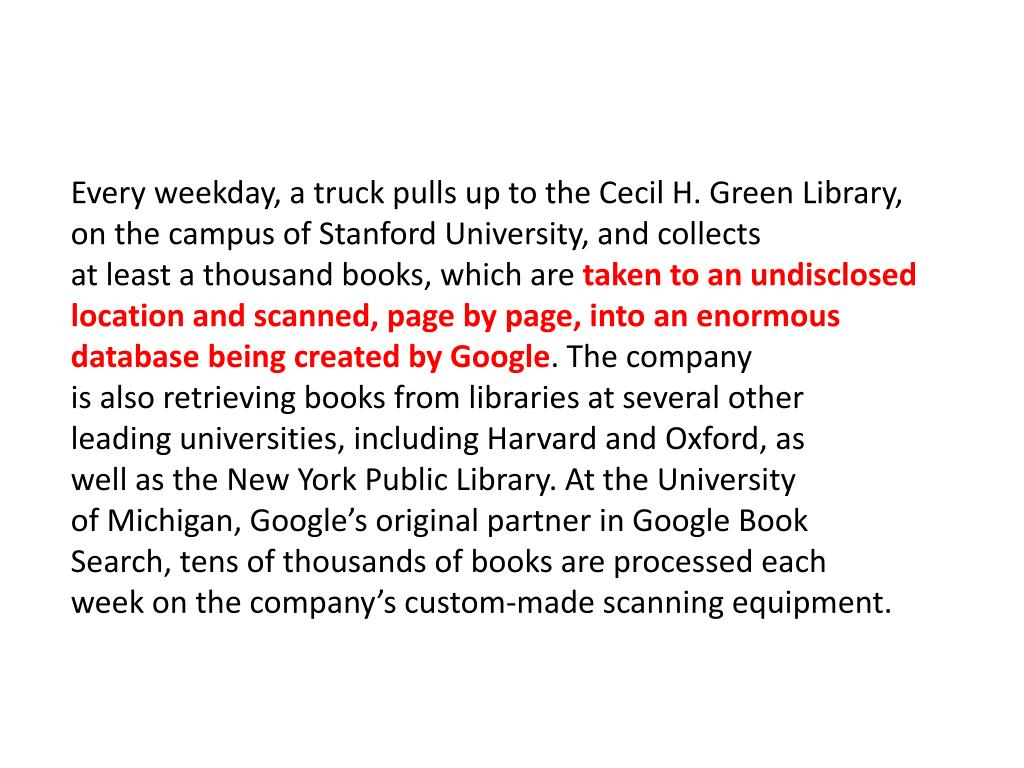 Every weekday, a truck pulls up to the Cecil H. Green Library,
