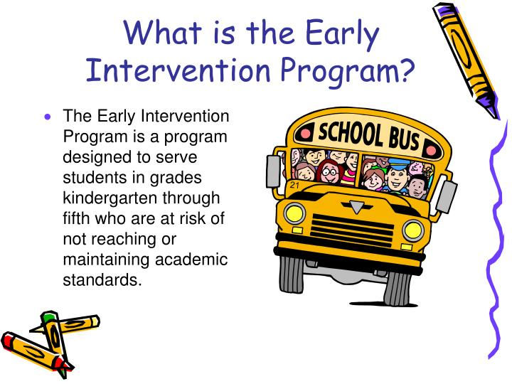 What is the early intervention program