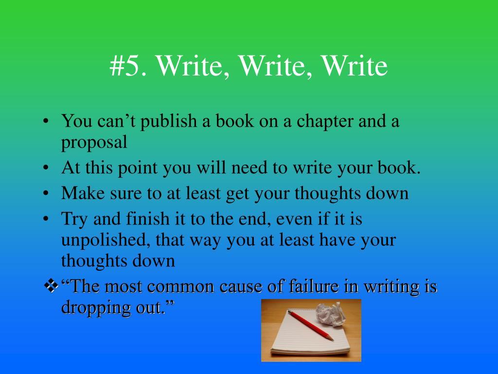 #5. Write, Write, Write
