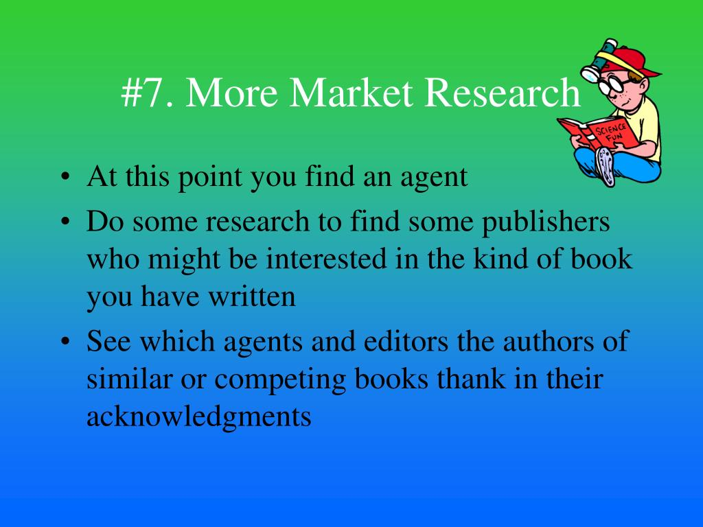 #7. More Market Research