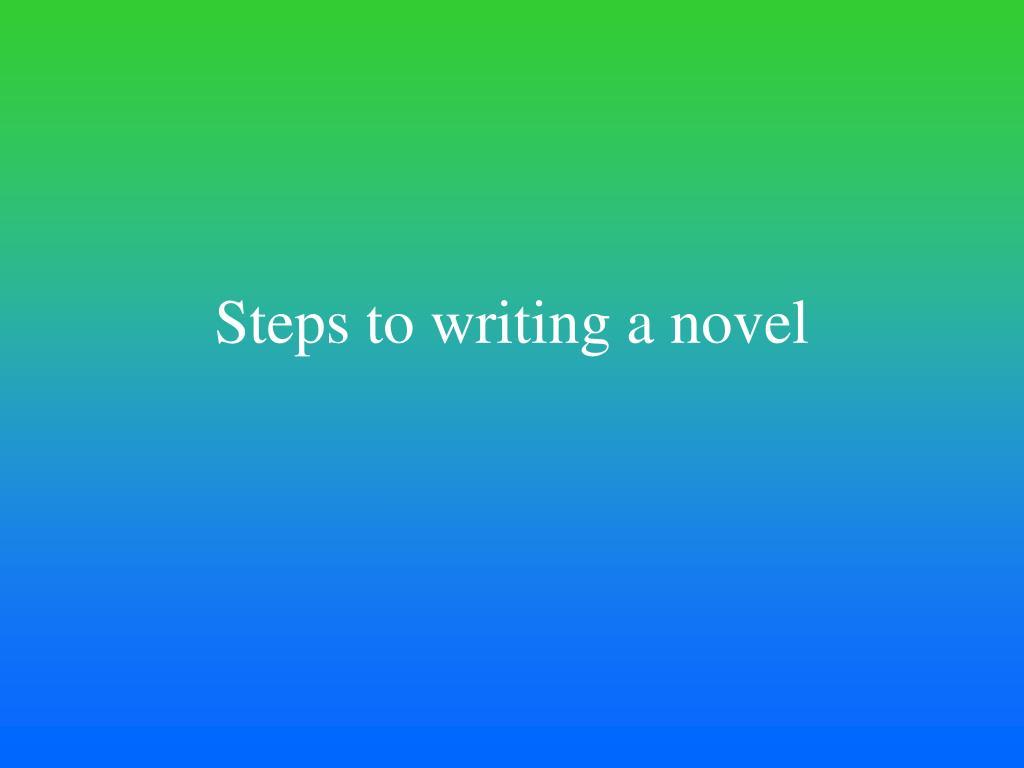 Steps to writing a novel