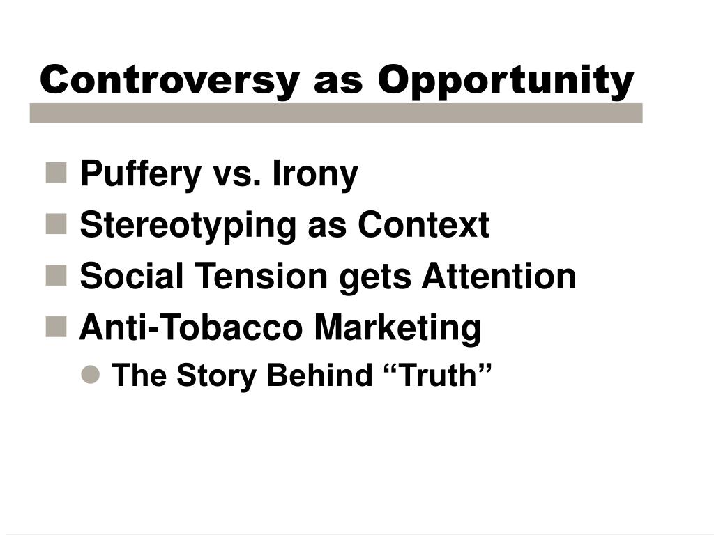 Controversy as Opportunity