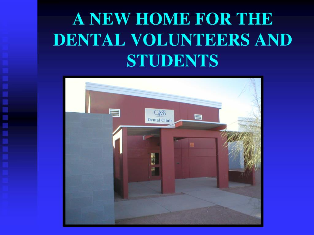 A NEW HOME FOR THE DENTAL VOLUNTEERS AND STUDENTS