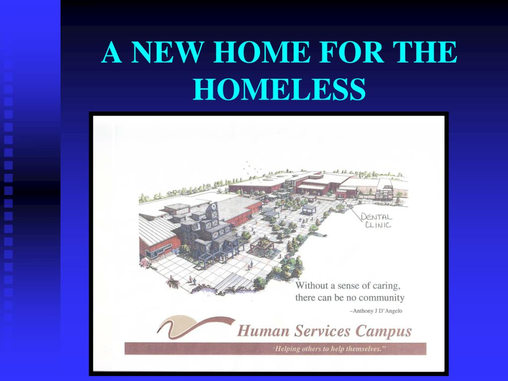 A NEW HOME FOR THE HOMELESS