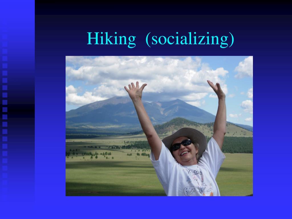 Hiking  (socializing)