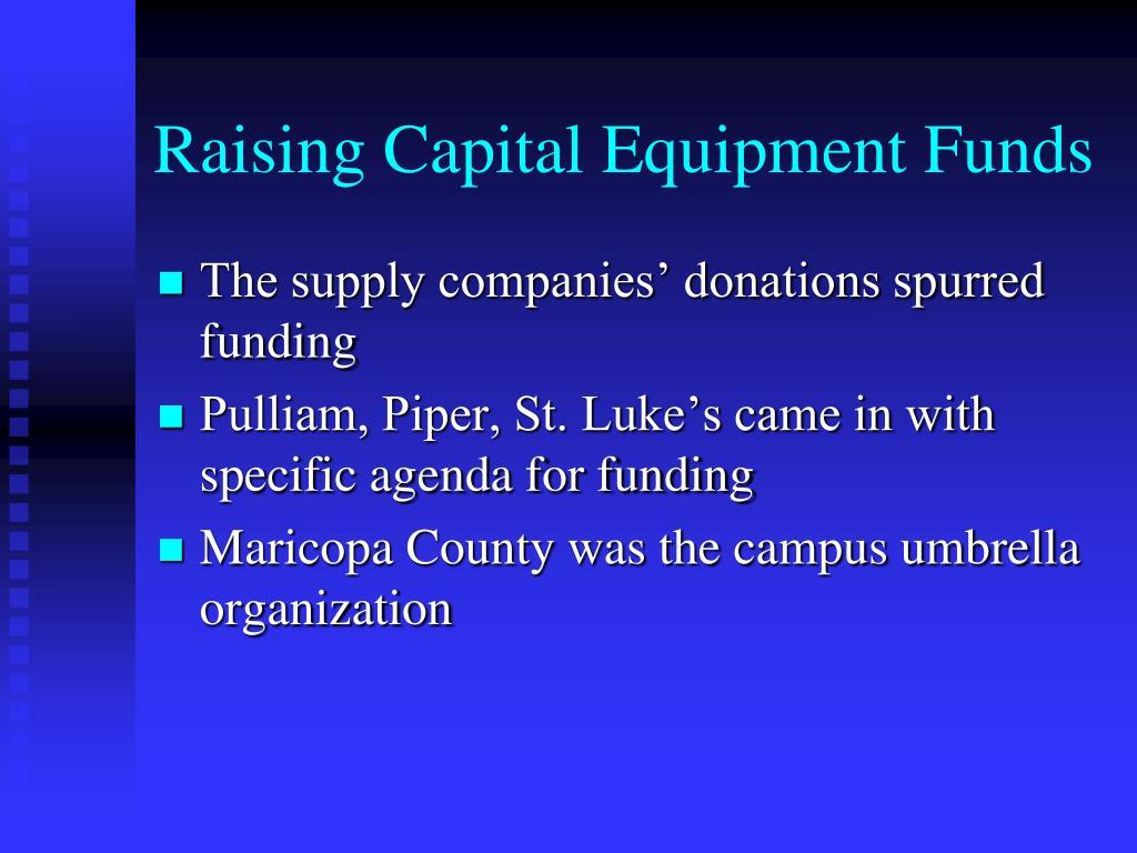 Raising Capital Equipment Funds