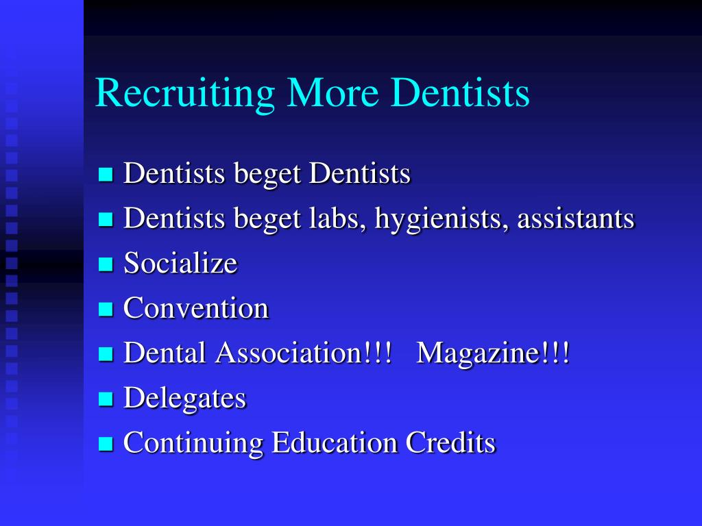 Recruiting More Dentists