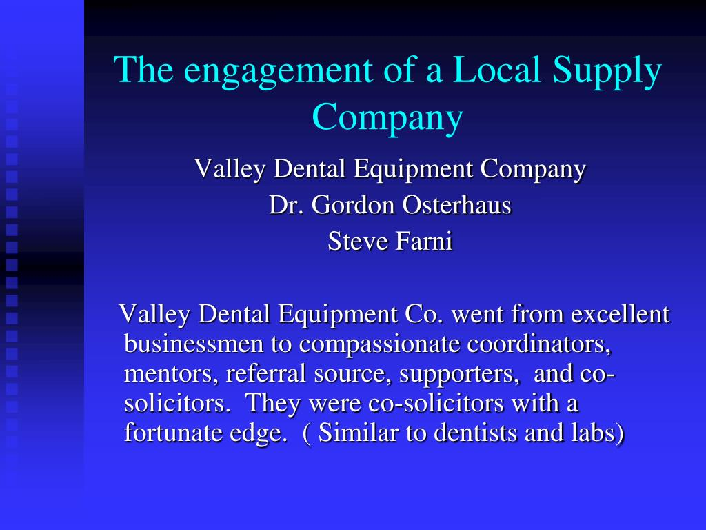 The engagement of a Local Supply Company