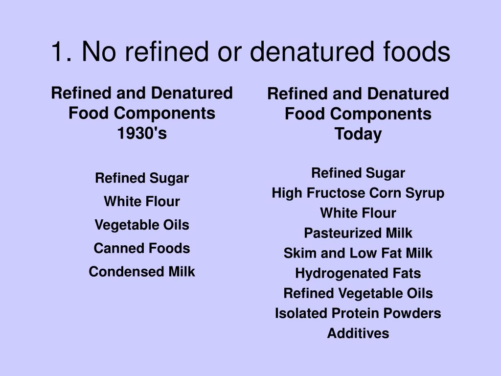 No refined or denatured foods