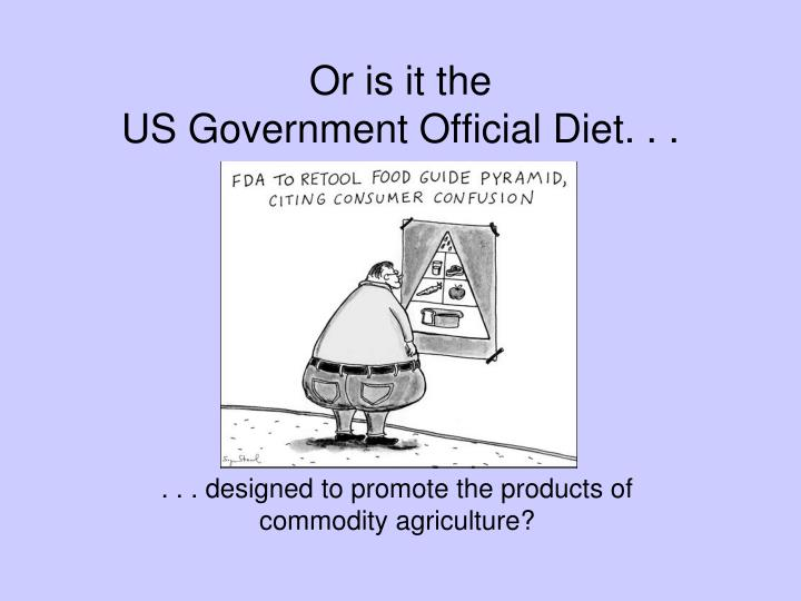 Or is it the us government official diet