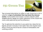 5 green tea