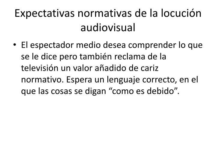 Expectativas normativas de la locución audiovisual