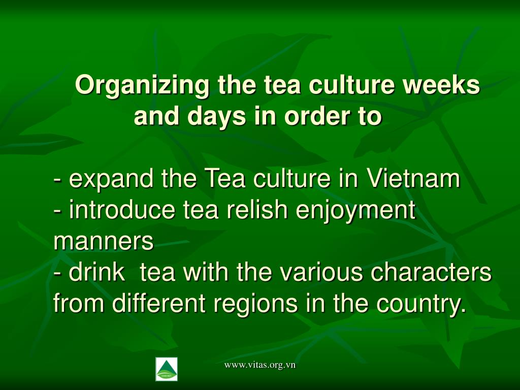 Organizing the tea culture weeks          and days in order to