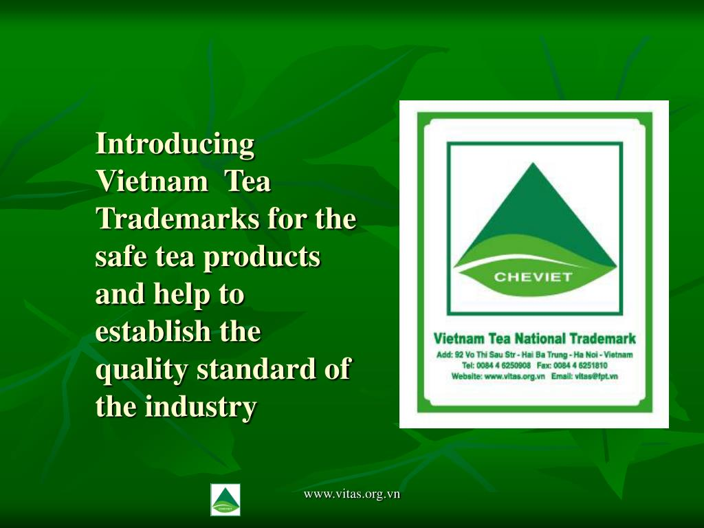 Introducing Vietnam  Tea Trademarks for the safe tea products and help to establish the quality standard of the industry