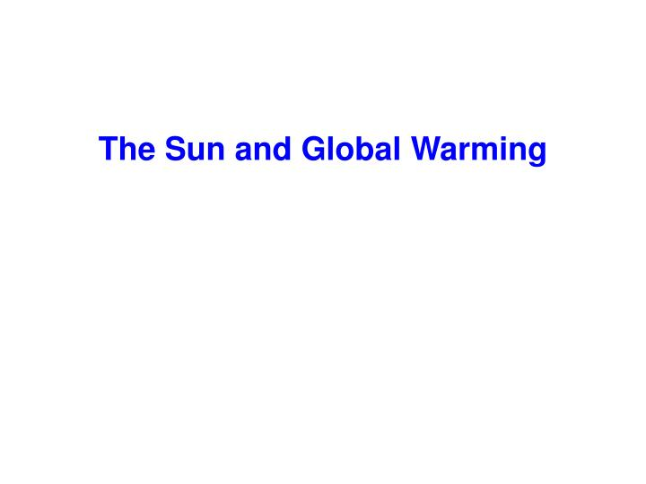 The Sun and Global Warming