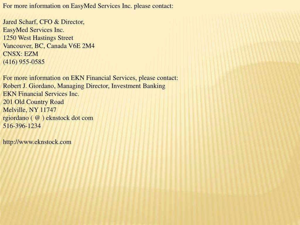 For more information on EasyMed Services Inc. please contact: