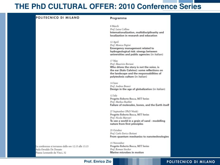 THE PhD CULTURAL OFFER: 2010 Conference Series