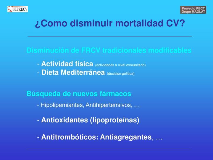¿Como disminuir mortalidad CV?