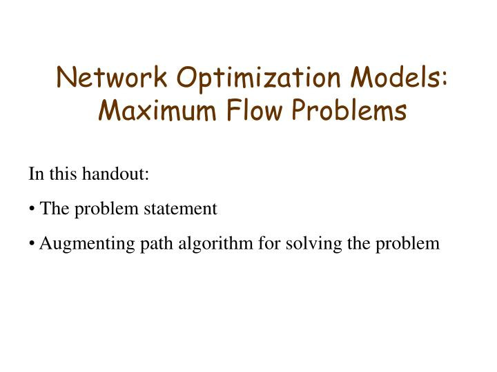 Network optimization models maximum flow problems